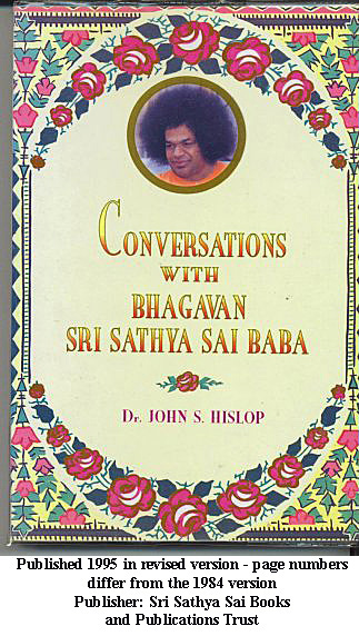 Conversations with Bhagavan Sri Sathya Sai baban . by Dr. J. Hislop 1995
