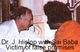 Dr. John Hislop, fully indoctrinated Sai Baba devotee